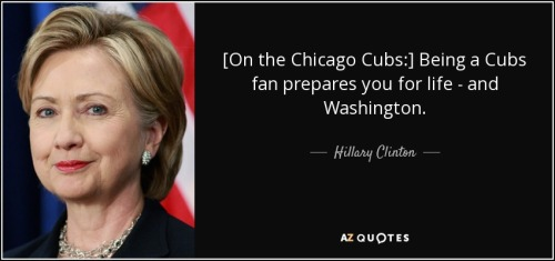 quote-on-the-chicago-cubs-being-a-cubs-fan-prepares-you-for-life-and-washington-hillary-clinton-117-22-13